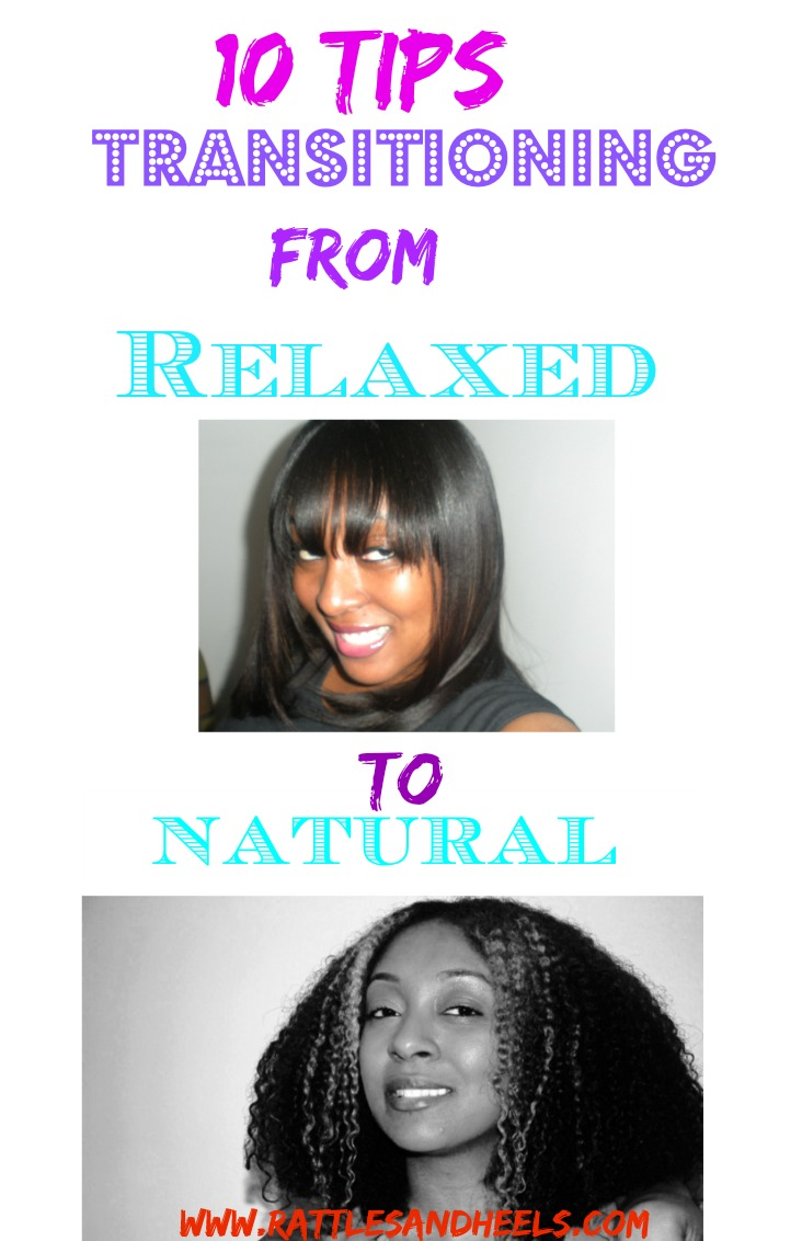 10 Tips For Transitioning From Relaxed To Natural Hair Rattles Heels