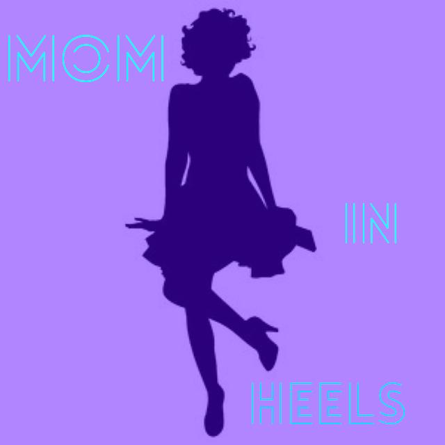 Mom in Heels