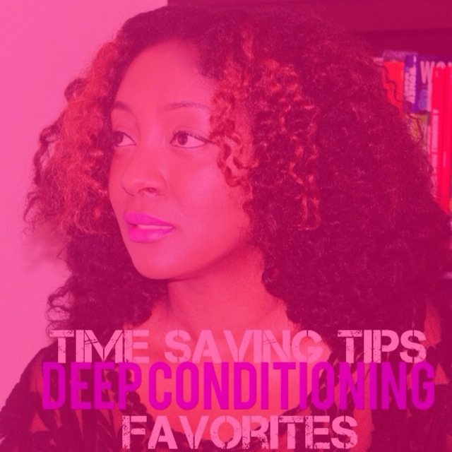 Deep Conditioning Time Saving Tips and Favorites