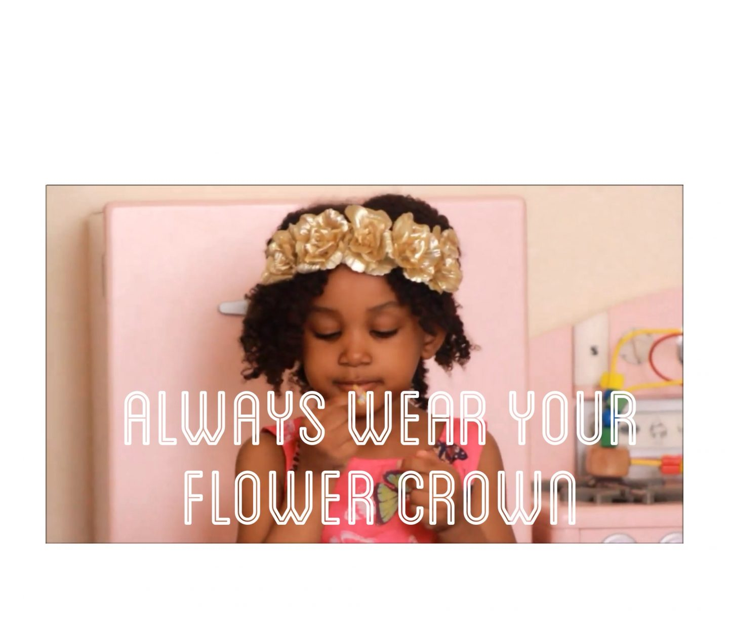 Always Wear Your Flower Crown