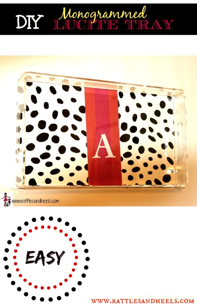 DIY Monogrammed Lucite Tray
