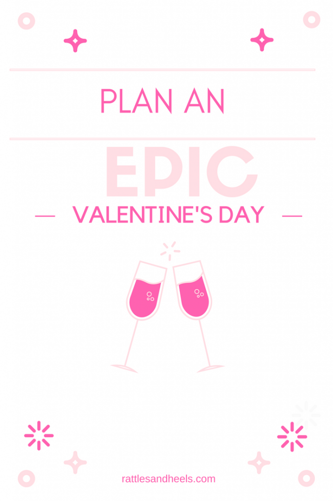 5 Romantic Ideas For An Epic Valentine's Day