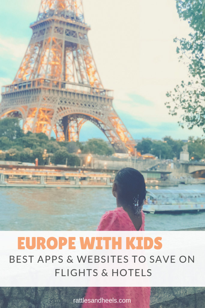 best apps & Websites to save on flights & Hotels when traveling with kids to Europe-2