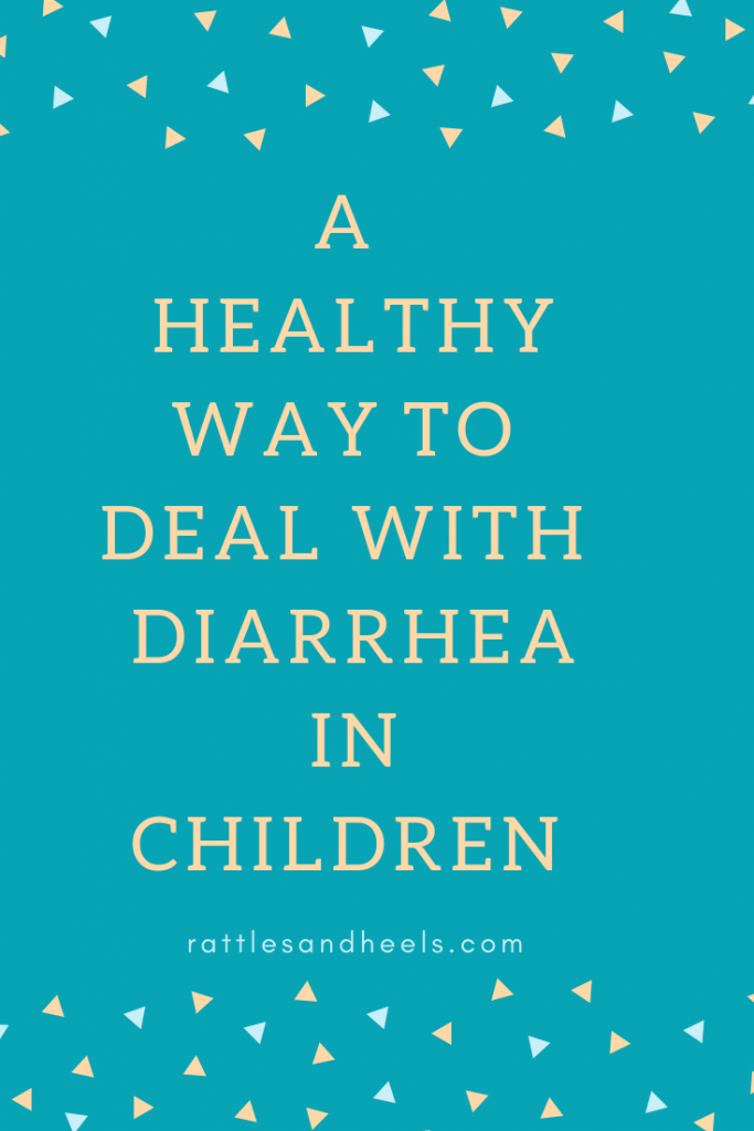 a healthy way to deal with diarrhea in children