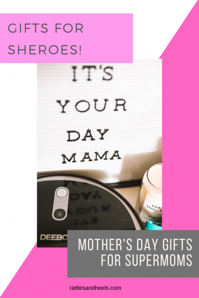 THREE SHEROES GIFTS FOR THE SUPER MOMS IN YOUR LIFE
