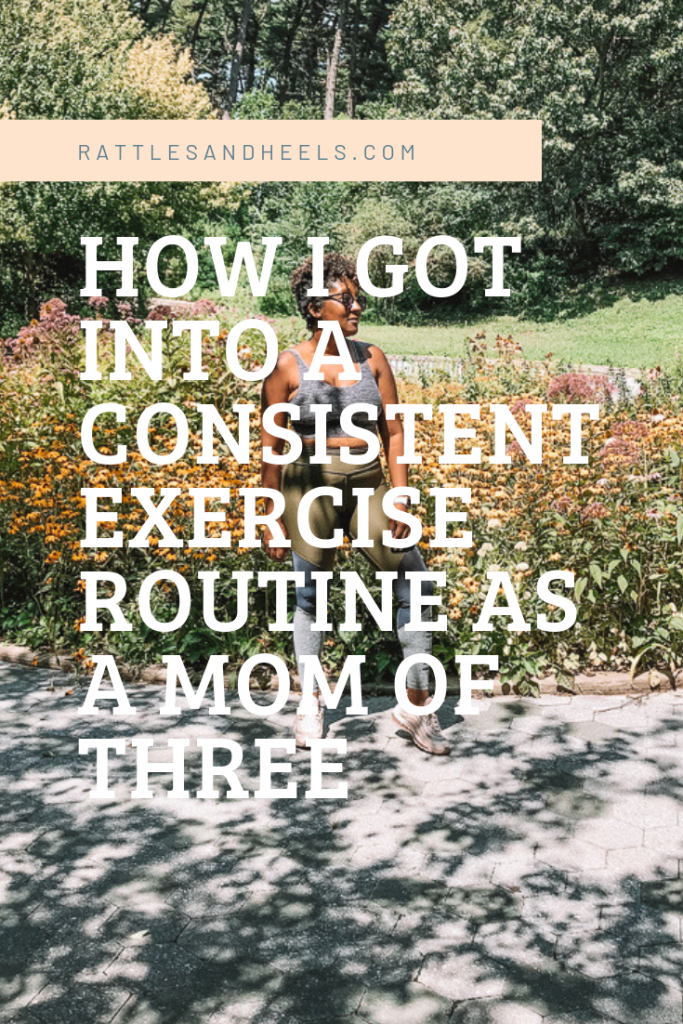How I got back into a Consistent Workout Routine as a mom of three
